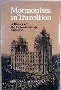 Mormonism In Transition A History Of The Latter-day Saints 1890-1930 By Aleandhellip