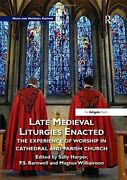 Late Medieval Liturgies Enacted The Experience Of Worship In Cathedral And Pandhellip