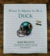 What It Means To Be A Duck - Mike Bellotti Autographed Oregon Ducks