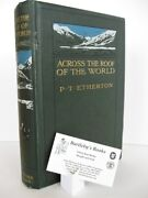 Lieut P T Etherton / Across The Roof Of The World Record Of Sport And Travel 1st