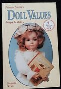 Patricia Smith's Doll Values Antique To Modern 7th Ed -1991