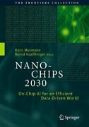 Nano-chips 2030 On-chip Ai For An Efficient Data-driven World 9783030183370