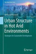 Urban Structure In Hot Arid Environments Strategies For Sustain... 9783319390970