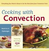 Cooking With Convection Everything You Need To Know To Get The Most From Your