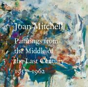 Joan Mitchell Paintings From The Middle Of The Last Century 1953andndash1962 By Mitc