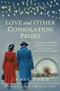 Love And Other Consolation Prizes By Jamie Ford New Book Free And Fast Delivery
