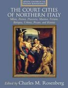 The Court Cities Of Northern Italy Milan, Parma, Piacenza, Mant... 9780521792486