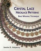 Crystal Lace Necklace Patterns Bead Weaving Technique By Halpenny Sandra Dandhellip