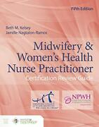 Midwifery And Womenand039s Health Nurse Practitioner Certification Review Guide By Kandhellip