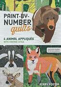 Paint-by-number Quilts 4 Animal Appliqués With Vintage Style By Foster, Kerr…