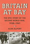 Britain At Bay The Epic Story Of The Second World War, 1938-1941 Knopf By…