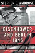 Eisenhower And Berlin, 1945 The Decision To Halt At The Elbe Norton Essays…