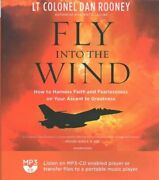 Fly Into The Wind How To Harness Faith And Fearlessness On Your... 9781094159638