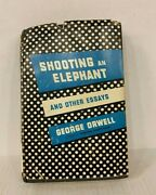 George Orwell, Shooting An Elephant And Other Essays 1st/1st Hc Dj