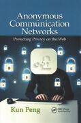 Anonymous Communication Networks Protecting Privacy On The Web 9780367378738