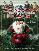 Carving Santas From Around The World 15 Quick And Easy Projects... 9781565231870