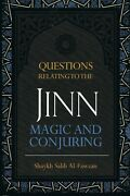 Questions Relating To The Jinn Magic And Conjuring By Shaykh Saalih Al-fawzaan