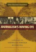 Journalism's Roving Eye A History Of American Foreign Reporting 9780807134740