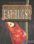 Why Do Pitcher Plants Eat Bugs And Other Odd Plant Adaptations 9781538220313