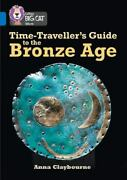 Collins Big Cat Ser. Time-travellerand039s Guide To The Bronze Age Band...