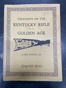 Thoughts On The Kentucky Rifle In Its Golden Age Joe Kindig 1960 Hc Printed Usa