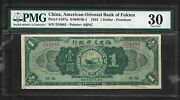 China American-oriental Bank Of Fukien 1 Dollar P.s107a Pmg30 From 1922