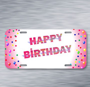 Birthday Happy Birthday Greeting On License Plate Car Front Auto Tag