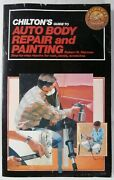 Chilton's Guide To Auto Body Repair And Painting Paperback Book 197 Pages
