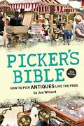 Picker's Bible How To Pick Antiques Like The Pros By Willard, Joe Paperback