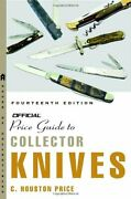 The Official Price Guide To Collector Knives 14th Edition By Price C. Houstandhellip