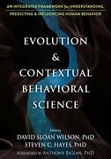Evolution And Contextual Behavioral Science An Integrated Framework For Undeandhellip