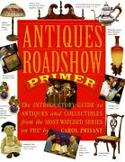 Antiques Roadshow Primer The Introductory Guide To Antiques And Collectibles…