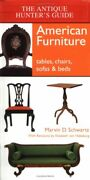 The Antique Hunterand039s Guide To American Furniture Tables Chairs Sofas Andandhellip