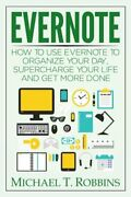 Evernote How To Use Evernote To Organize Your Day, Supercharge Your Life And…