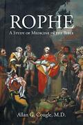 Rophe A Study Of Medicine In The Bible By Cougle M D Allan G Paperback
