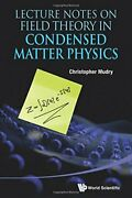 Lecture Notes On Field Theory In Condensed Matter Physics By Mudry Christophandhellip