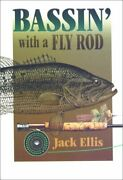 Bassin' With A Fly Rod By Jack Ellis larry Largay Hardcover