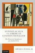 Antonin Scalia And American Constitutionalism The Historical Si... 9780197508763