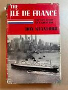 The Ile De France The Life Story Of A Great Ship, Don Stanford, 1961, 1st Ed.