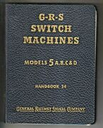 1957 Book - Switch Machines Models 5a B C And D - General Railway Signal Company