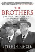The Brothers John Foster Dulles Allen Dulles And Their Secret World War Byandhellip