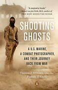 Shooting Ghosts A U.s. Marine, A Combat Photographer, And Their Journey Back…