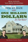 Real Estate Tax Deed Investing How We Made Over One Million Dollars In Two Y…