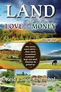 Land For Love And Money Vol. 1 True Stories, Expert Advice- Farm, Ranch, R…