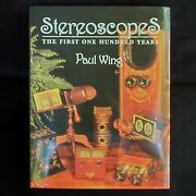 Stereoscopes The First One Hundred Years By Paul Wing. 1996.