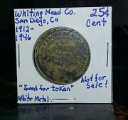 25 Cents Token Medal Whiting Mead Co San Diego California Look And Bid Buy It Now