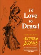 I'd Love To Draw Hc By Andrew Loomis 1-1st Nm 2014 Stock Image