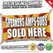 Speakers Amps Subs Sold Here Advertising Vinyl Banner Sign No Cheap Flag