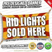 Hid Lights Sold Here Advertising Vinyl Banner Sign No Cheap Flag