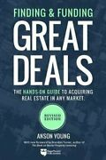 Finding And Funding Great Deals The Hands-on Guide To Acquiring... 9781947200173